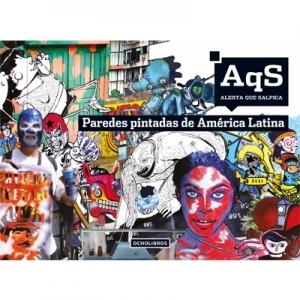 Alerta que Salpica: paredes pintadas de Am�rica Latina