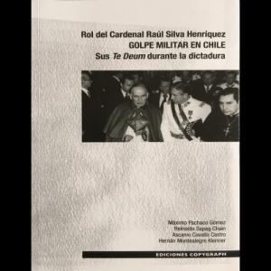 Rol del Cardenal Raúl Silva Henríquez GOLPE MILITAR EN CHILE