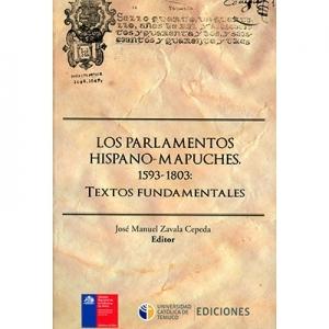 Los parlamentos hispano-mapuches 1593-1803