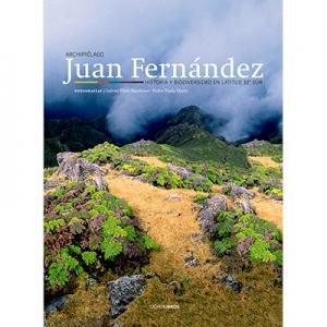 Archipiélago Juan Fernández  Historia y Biodiversidad en latitud 33° Sur