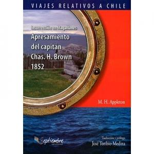 Apresamiento del capit�n Chas. H. Brown 1852