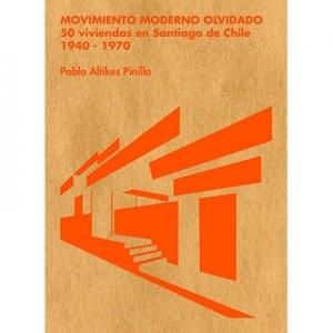 Movimiento moderno olvidado 50 viviendas en Santiago de Chile 1940-1970