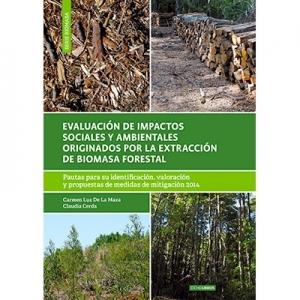 Evaluación de impactos sociales y ambientales originados por la extracción de biomasa forestal