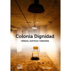 Colonia Dignidad Verdad Justica y Memoria