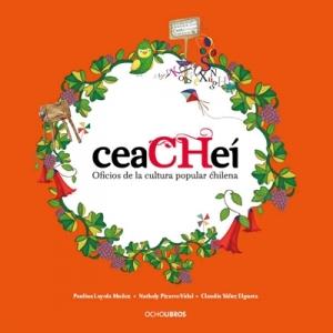 ceaCHe� Oficios de la cultura popular chilena�