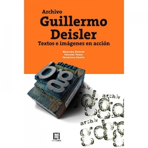 Archivo Guillermo Deisler Textos e im�genes en acci�n