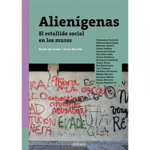 Alienígenas. El estallido social en los muros