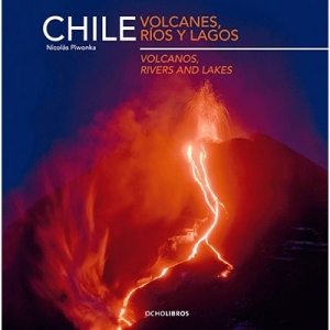 Chile Volcanes Ríos y Lagos