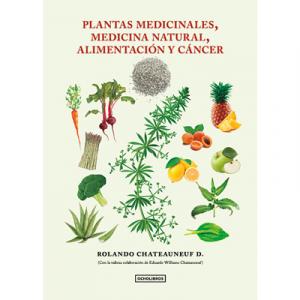 Plantas medicinales, medicina natural, alimentación y cáncer