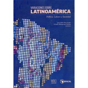 Variaciones sobre Latinoamérica. Política, Cultura y Sociedad