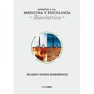 Aportes a la medicina y psicolog�a bioc�ntrica