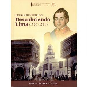 Bernardo O'Higgins Descubriendo Lima (1790-1794)
