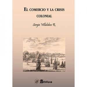 El comercio y la crisis colonial