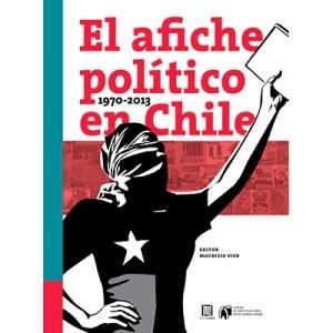 El afiche político en Chile 1970 - 2013