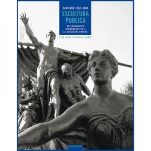 Escultura p�blica Del monumento conmemorativo a la escultura urbana Santiago 1792-2004