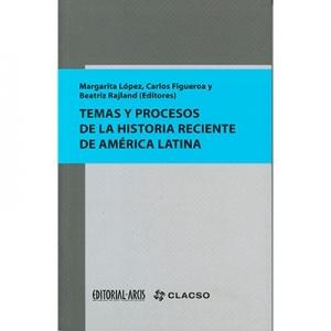 Temas y procesos de la historia reciente de Ámerica Latina