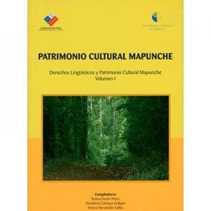 Patrimonio cultural mapunche Volumen 1