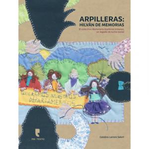 Arpilleras. Hilvan de Memorias