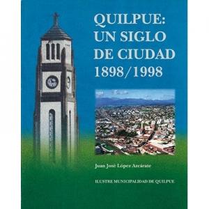 Quilpué Un siglo de ciudad 1898-1998