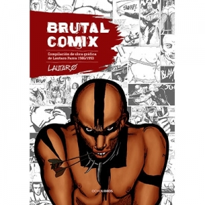 Brutal Comix Compilación de obra gráfica de Lautaro Parra 1986/1993