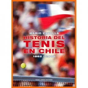 Historia del tenis en Chile 1882-2006 (tapa dura)