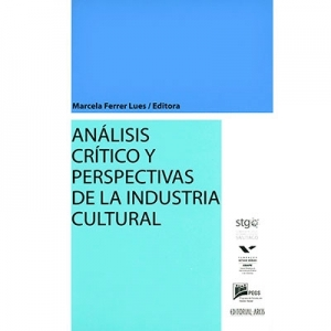 Análisis crítico y perspectivas de la industrial cultural
