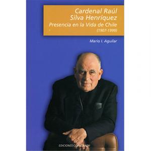Cardenal Raúl Silva Henríquez presencia en la Vida en Chile (1907-1999)