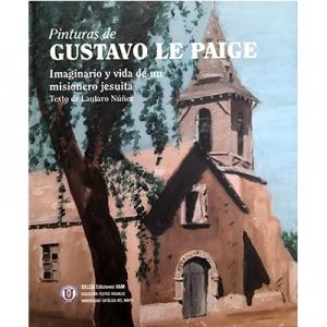 Pinturas de Gustavo Le Paige imaginario y vida de un misionero jesuita