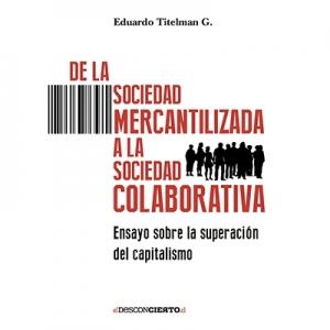 De la sociedad mercantilizada a la sociedad colaborativa
