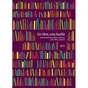 Un libro una huella Guía de literatura y libros para niños y jóvenes