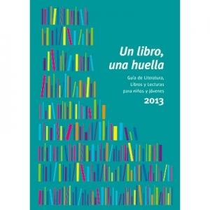 Un libro una huella Gu�a de literatura y libros para ni�os y j�venes|