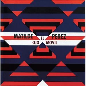 Matilde Per�z El ojo m�vil