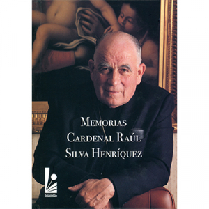 Memorias Cardenal Raúl Silva Henríquez