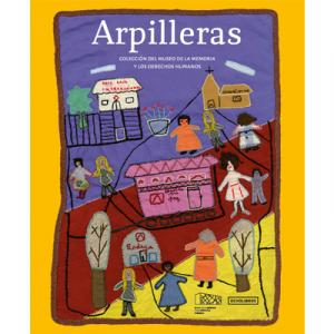 Arpilleras. Colección del Museo de la Memoria y los Derechos Humamos
