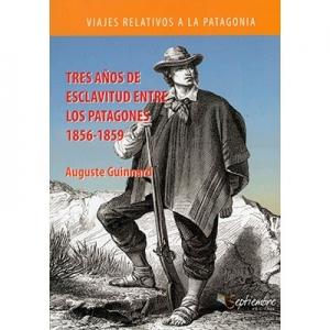 Tres a�os de esclavitud entre los patagones