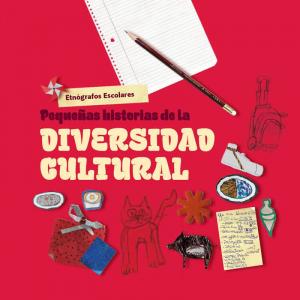 Etnógrafos Escolares pequeñas historia de la diversidad cultural