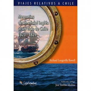 Memorias de un oficial inglés al servicio de Chile 1821 - 1829