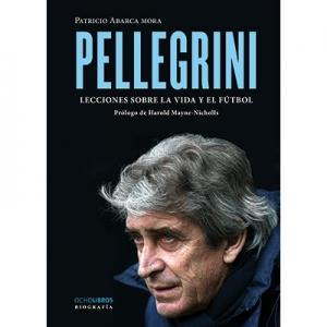 Pellegrini Lecciones sobre la vida y el fútbol