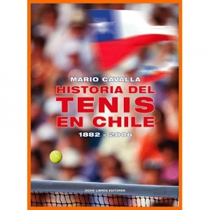 Historia del tenis en Chile 1882-2006 (tapa blanda)