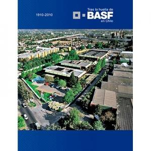 Tras la huella de BASF en Chile 1910-2010