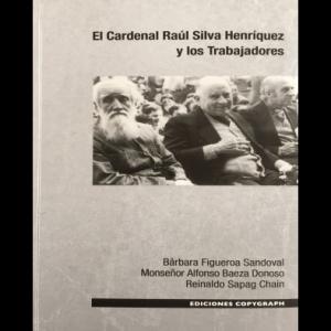 El cardenal Raúl Silva Henríquez y los trabajadores