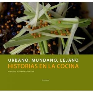 Urbano Mundano  Lejano Historias en la cocina