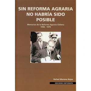 Sin reforma agraria no habría sido posible