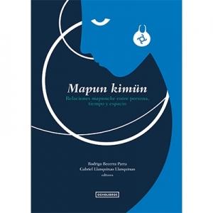 Mapun Kimun Relaciones mapunche entre persona tiempo y espacio