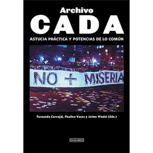 Archivo CADA. Astucia práctica y potencias de lo común