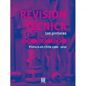 Revisi�n T�cnica 100 pintores Pintura en Chile 1980-2010