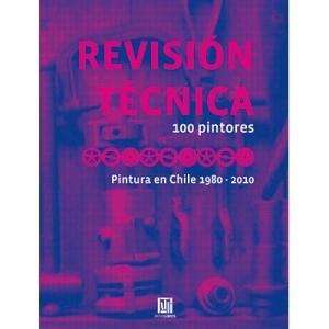 Revisión Técnica 100 pintores Pintura en Chile 1980-2010