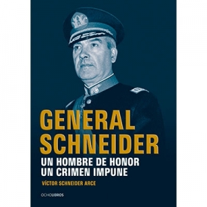 General Schneider un hombre de honor un crimen impune