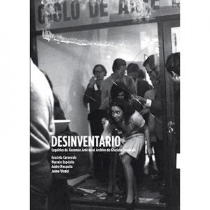 Desinventario Esquirlas de Tucumán arde en el archivo de Gabriela Carnevale