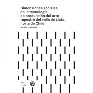 Dimensiones sociales de la tecnología de producción del arte rupestre del valle de Lluta, norte de Chile